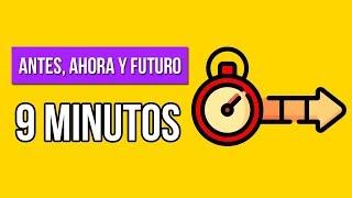 EL PASADO, AHORA Y FUTURO EN 9 MINUTOS