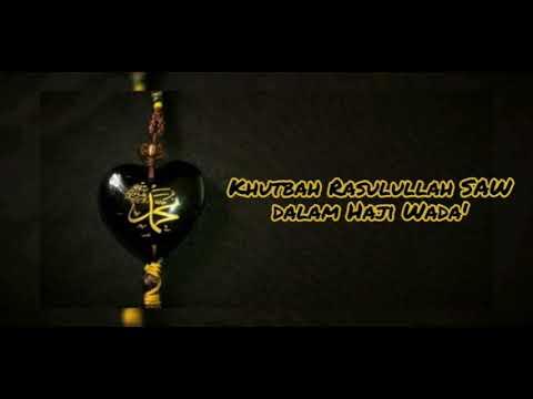 Renungkan Khutbah Haji Wada Nabi Muhammad Saw Youtube