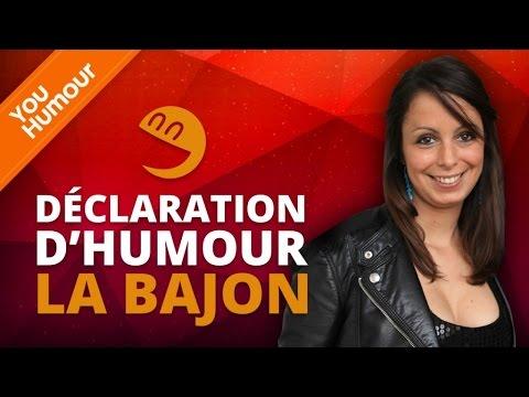 LA BAJON - Déclaration d'Humour
