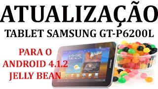 Dica para a Atualização Tablet Samsung GT-P6200L Jelly Bean
