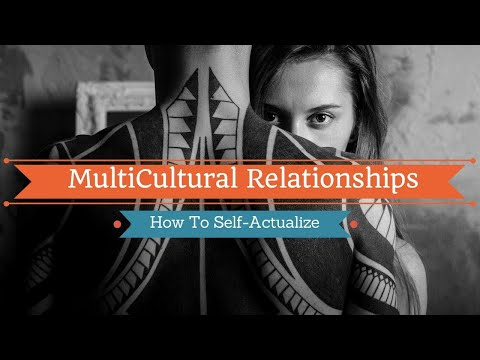 Overcoming challenges in Multicultural Relationships - Self-Actualizing