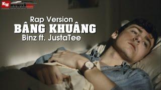 Bâng Khuâng (Rap Version) - Binz ft. JustaTee [ Video Lyrics ]