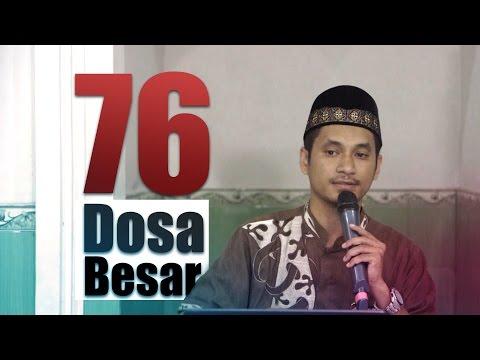Kajian Umum: 76 Dosa Besar - Ustadz Muhammad Abduh Tuasikal