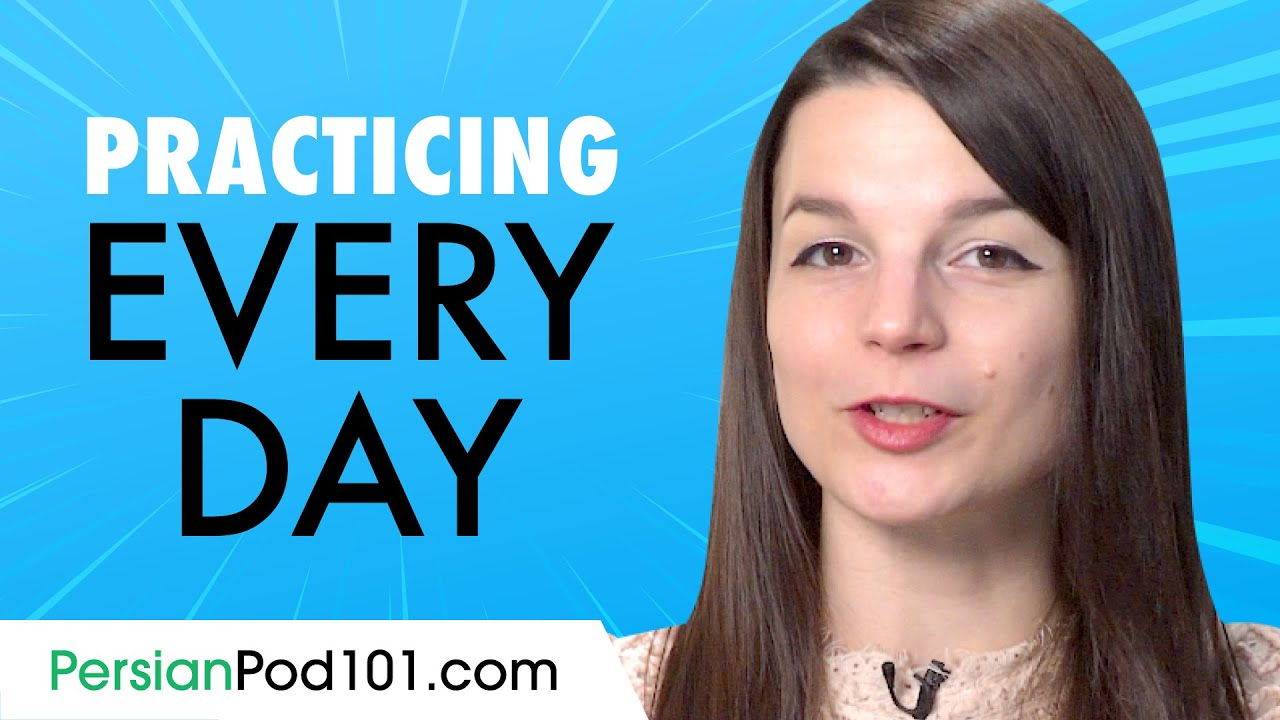 Easy Ways to Speak & Practice Persian Every Day