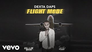 Dexta Daps - Flight Mode (Official Audio)