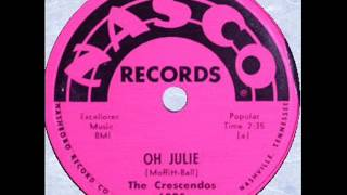CRESCENDOS   Oh Julie    1957