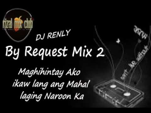 By Request Mix 2 ''Maghihintay Ako ''by request    Dj RenLy