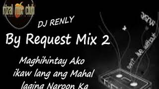 Gambar cover By Request Mix 2 ''Maghihintay Ako ''by request    Dj RenLy