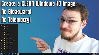 THIS is what Windows 10 should look like! - Custom Windows Image Tutorial
