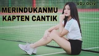 DJ MERINDUKANMU KAPTEN CANTIK Mp3