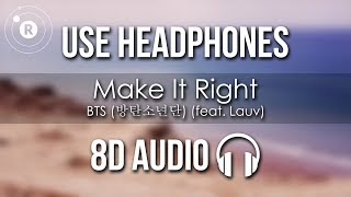 BTS (방탄소년단) (feat. Lauv) - Make It Right (8D AUDIO)