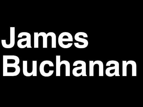 How to Pronounce James Buchanan President United States America US Speech Interview Quotes