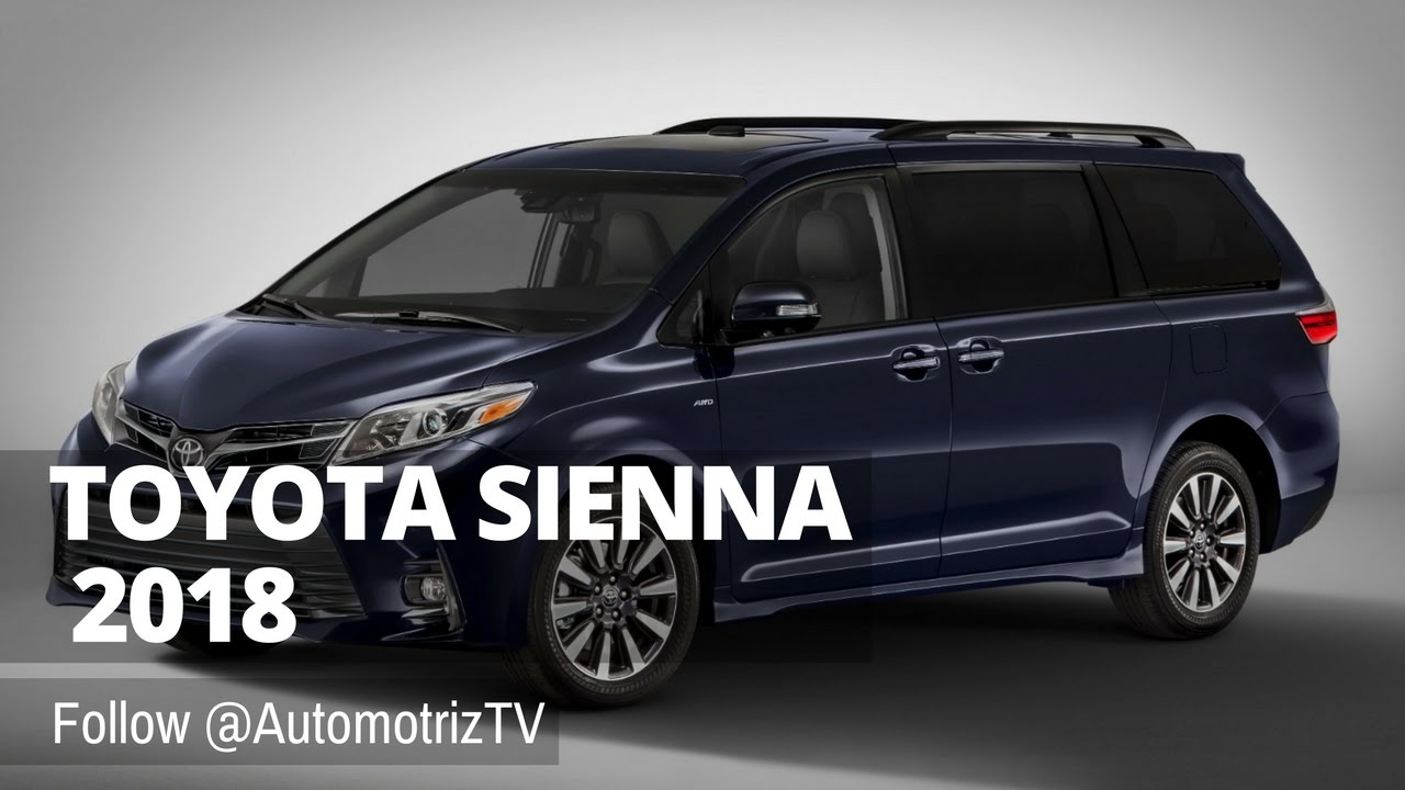 toyota sienna 2018 se actualiza youtube. Black Bedroom Furniture Sets. Home Design Ideas