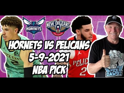 Charlotte Hornets vs New Orleans Pelicans 5/9/21 Free NBA Pick and Prediction NBA Betting Tips