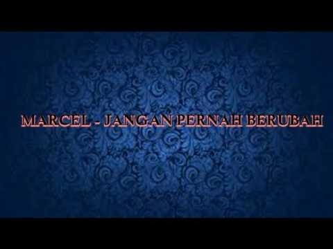 MARCEL   JANGAN PERNAH BERUBAH