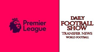 Breaking News : Premier League Transfer Window To Open On 17th May!!! Football News
