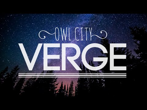 Verge - Owl City - Lyrics