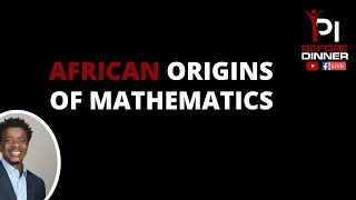 African Origins of Mathematics: Past and Present