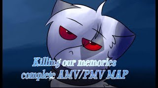 Killing our memories- complete AMV/PMV MAP