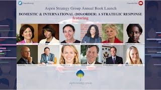 """The aspen strategy group launched its new book """"domestic and international (dis)order: a strategic response,"""" on october 29, 2020. it is latest edition o..."""