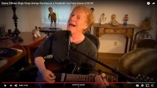Danny Elfman Sings Oingo Boingos Running on a Treadmill song Live From Home 4/20/20 YouTube Videos
