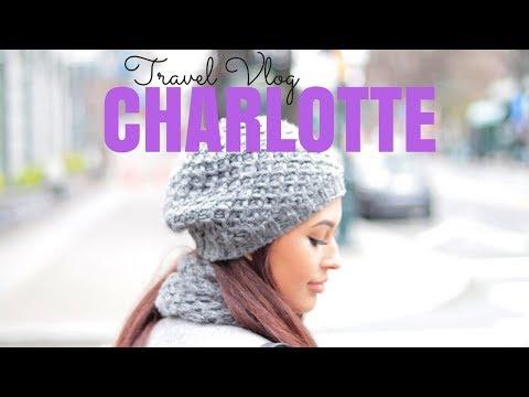 TRAVEL VLOG | CHARLOTTE NC