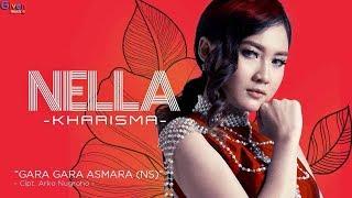 Nella Kharisma Gara Gara Asmara NS Video Lirik