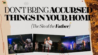 Cleaning the Family Home Part 4 - Don't bring accursed things in your Home | Apostle Joshua Avia