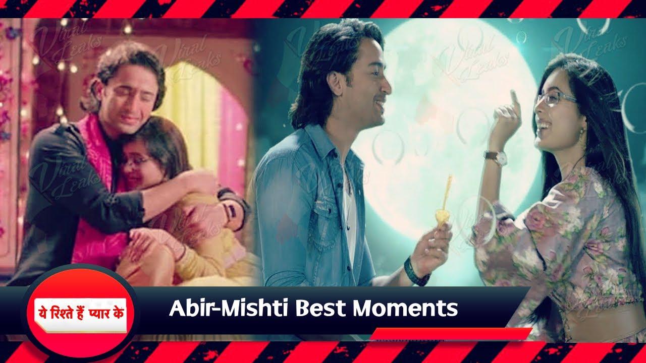 Yeh Rishtey Hain Pyaar Ke | Mishti और Abir सभी Best Moments को किया Fans के साथ share