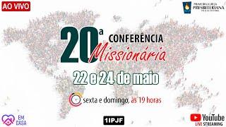 ((( 20ª CONFERÊNCIA MISSIONÁRIA - DOMINGO NOITE - 24/05/20 )))