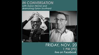 Aaron Henne and dramaturg Dylan Southard – In Conversation