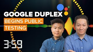 Google turns over its human-like Duplex AI to public testing (The 3:59, Ep. 421)