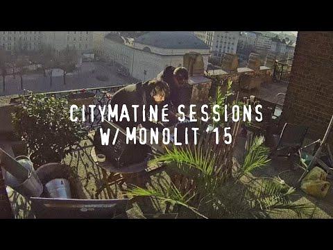 CityMatiné Sessions w/ Monolit
