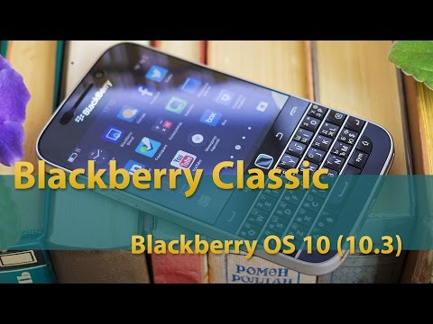 Blackberry Classic - Blackberry OS 10 (10.3)