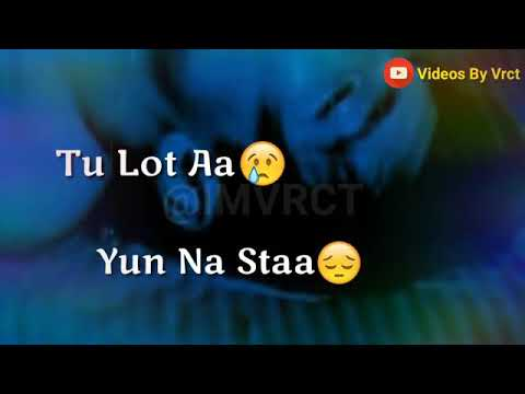 Tu lot Aa yun na sata||WhatsApp status song||