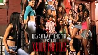 Juelz Santana - There It Go (The Whistle Song) (xKore Bootleg) (FREE DOWNLOAD)
