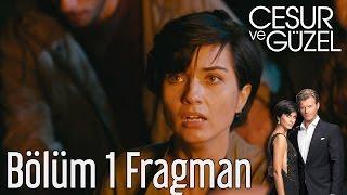 Cesur ve Güzel 1. Bölüm Fragman