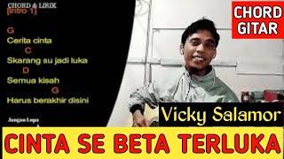 CINTA SE BETA TERLUKA | VICKY SALAMOR | Chord dan Lirik (Tandha Tanya)