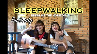 SLEEPWALKING - Bring Me The Horizon (Cover by DwiTanty)