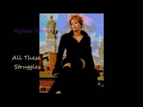 ALL THESE STRUGGLES Mylene Farmer English Words for Tous Ces Combats 4 05