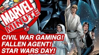 Civil War Gaming! Fallen Agent! Star Wars Day! - Marvel Minute 2016