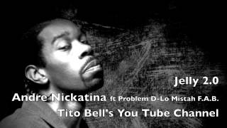 Jelly 2.0 Andre Nickatina ft Problem, D-Lo Mistah F.A.B.