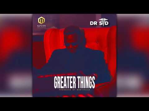 Dr Sid - Greater Things ( Audio )