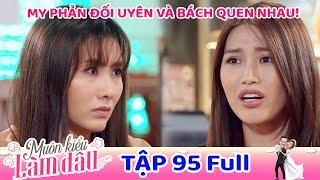 Muôn Kiểu Làm Dâu - Tập 95 Full | Phim Mẹ chồng nàng dâu -  Phim Việt Nam Mới Nhất 2020 - Phim HTV