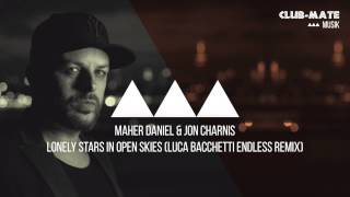 Maher Daniel & Jon Charnis - Lonely Stars In Open Skies (Luca Bacchetti Endless Remix)