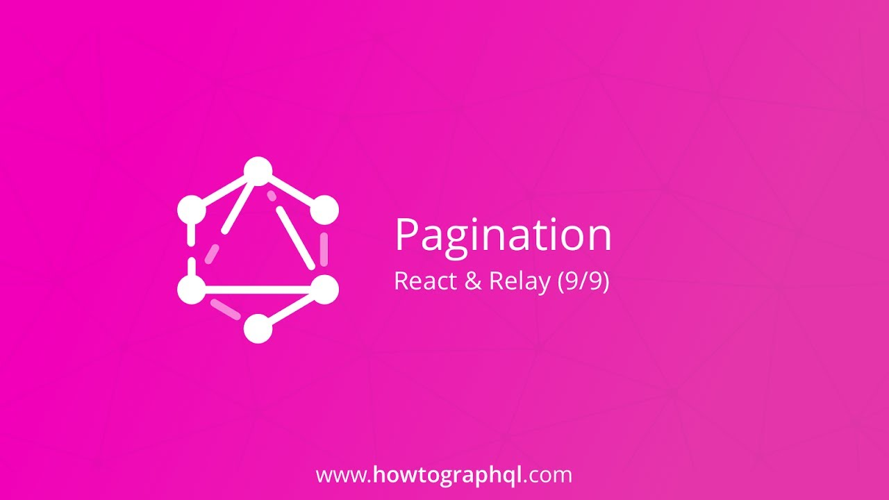 Pagination with GraphQL, React & Relay Tutorial