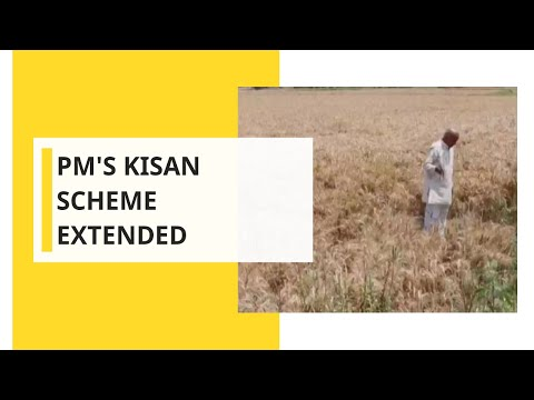 Now 14.5 crore farmers to be covered under PM Kisan scheme