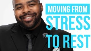 Moving from Stress to Rest