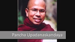 Pancha Upadanaskandaya - by Ven Kiribathgoda Gnanananda Thero