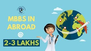 Why Study MBBS in Abroad? | MBBS Admission @ 2 - 3 Lakhs